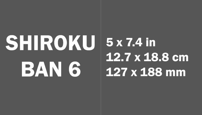 Shiroku ban 6 Paper Size in cm mm